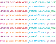 What are the present continuous and the past continuous?