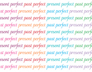 What are the present perfect and the past perfect?