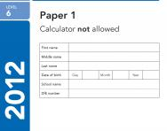 Key Stage 2 - 2012 LEVEL 6 Maths SATs Papers