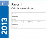 Key Stage 2 - 2013 LEVEL 6 Maths SATs Papers