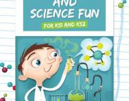 Experiments and science fun for KS1 and KS2