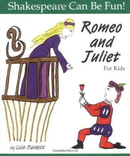"""""""Romeo and Juliet"""" for Kids (Shakespeare Can Be Fun!) by Lois Burdett"""