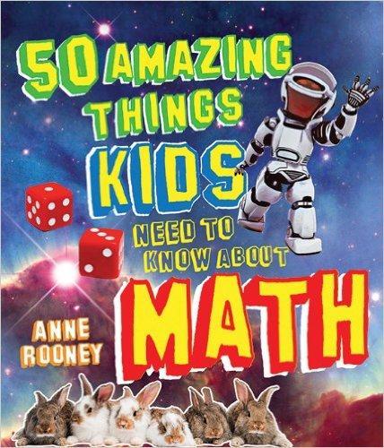 50 amazing things kids need to know about mathematics