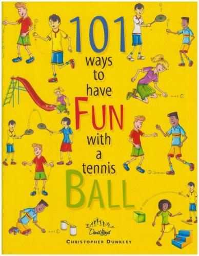 101 Ways to have Fun with a Tennis Ball by Christopher Dunkley