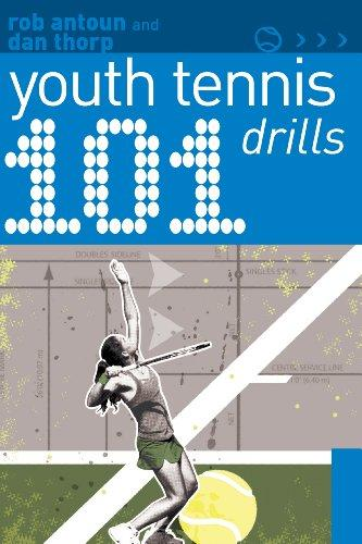 101 Youth Tennis Drills by Rob Antoun and Dan Thorp