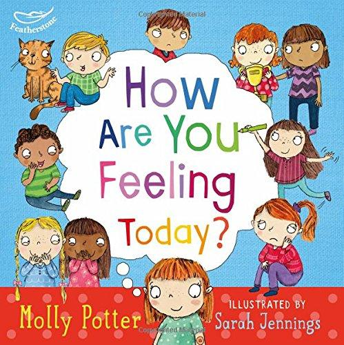 How are you Feeling Today? by Molly Potter and Sarah Jennings