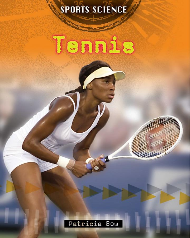 Tennis: Sports Science by Patricia Bow