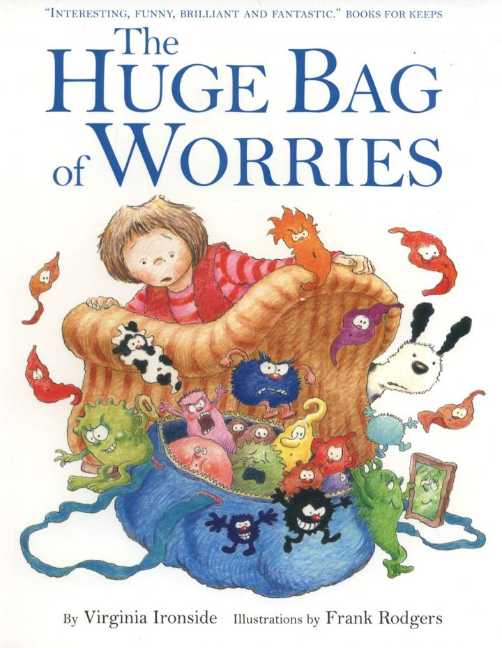 The Huge Bag of Worries by Virginia Ironside and Frank Rodgers