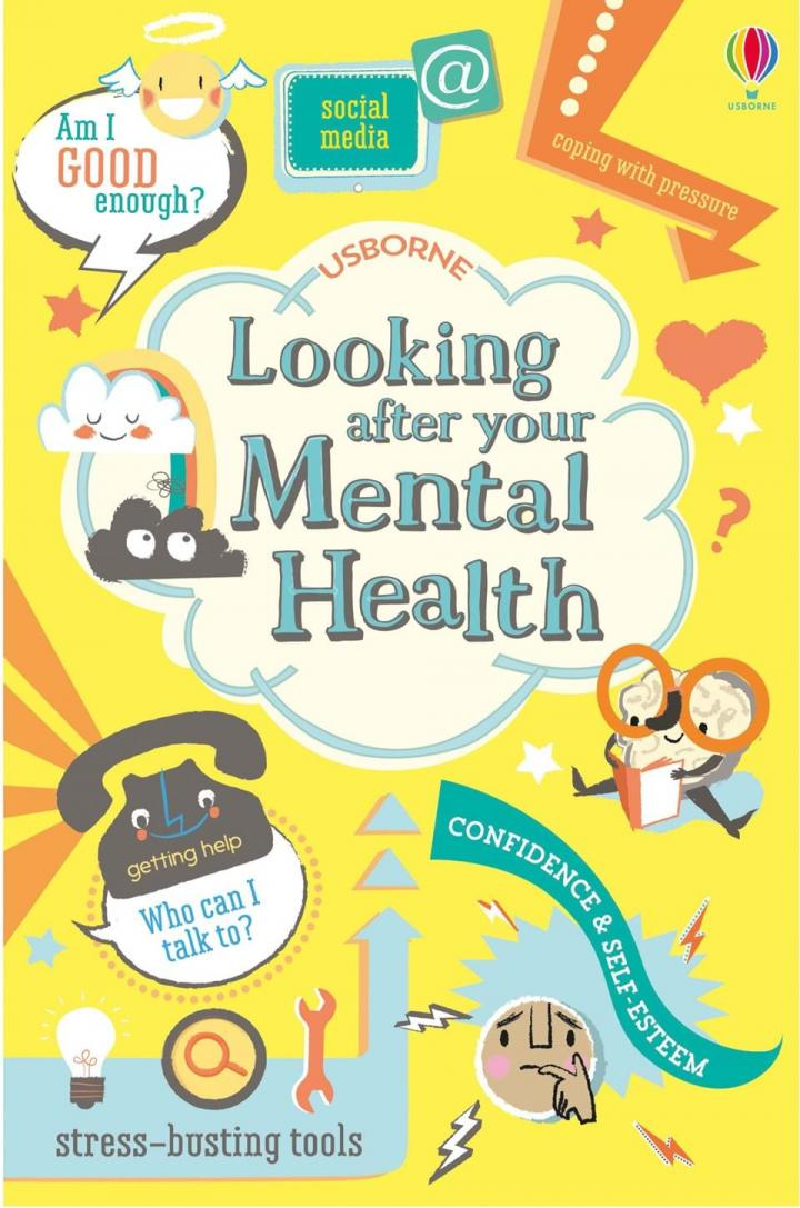 Looking after your Mental Health by Alice James and Louie Stowell