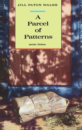 A Parcel of Patterns by Jill Paton-Walsh