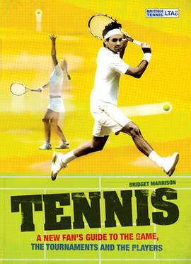 Tennis: A New Fan's Guide to the Game by Bridget Marrison
