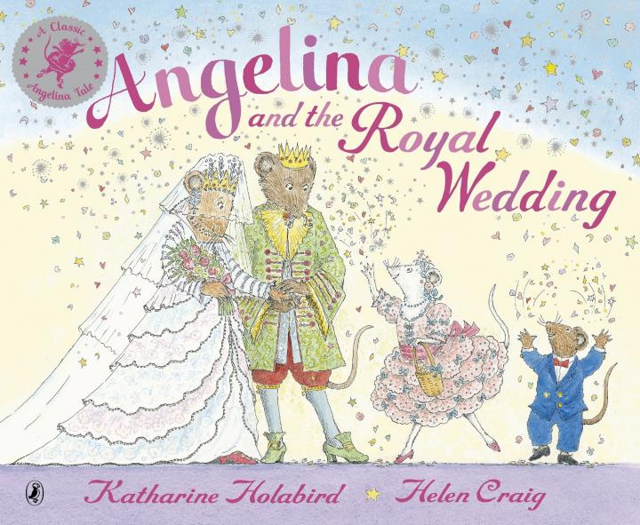 Angelina and the Royal Wedding (Angelina Ballerina) by Katharine Holabird