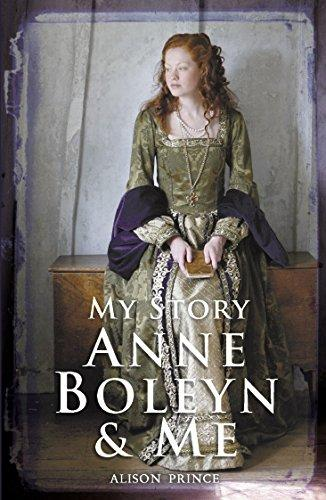 Anne Boleyn and Me (My Story) by Alison Prince