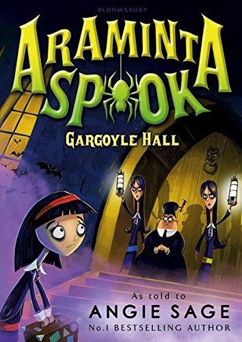 Araminta Spook: Gargoyle Hall by Angie Sage