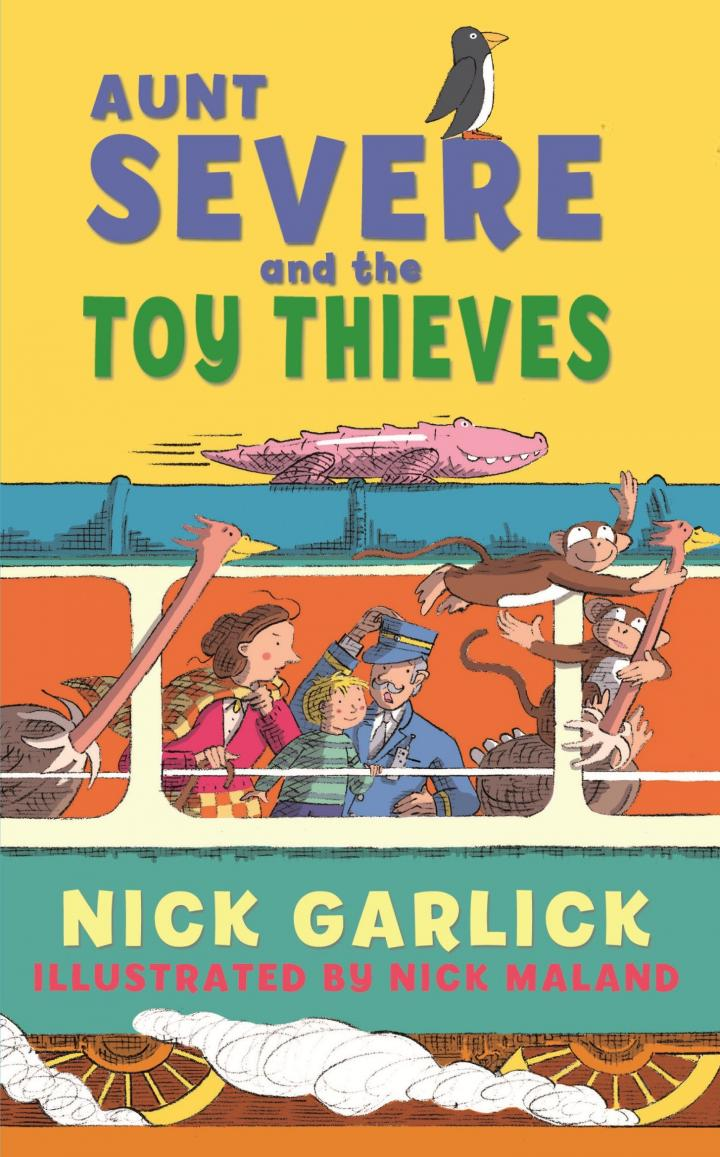 Aunt Severe and the Toy Thieves by Nick Garlick