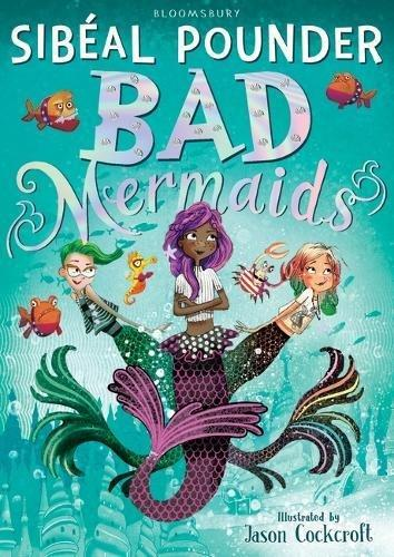 Bad Mermaids by Sibeal Pounder