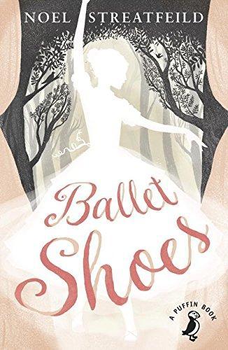 Ballet Shoes by Noel Streatfield