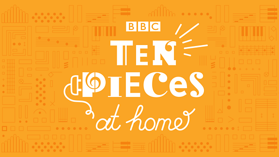 BBC Ten Pieces at Home