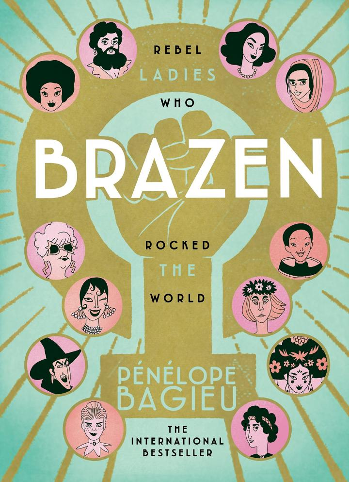 Brazen: Rebel Ladies Who Rocked the World by Pénélope Bagieu