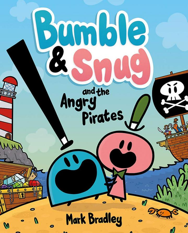 Bumble and Snug and the Angry Pirates by Mark Bradley