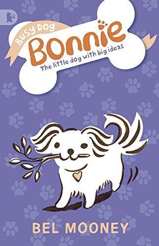 Busy Dog Bonnie by Bel Mooney