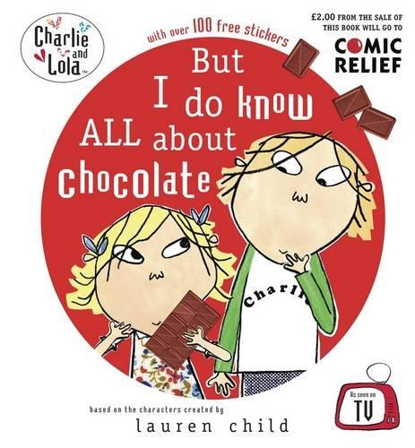 But I do know all about chocolate by Lauren Child