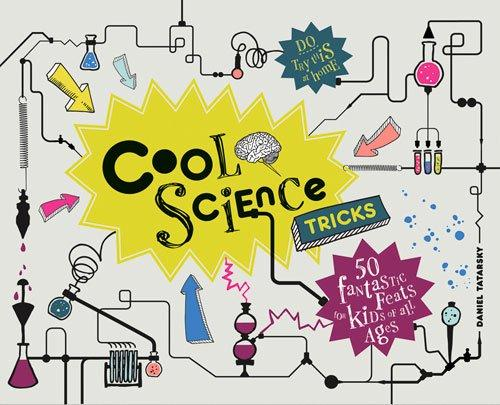 Cool Science Tricks by Daniel Tatarsky