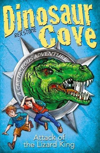 Dinosaur Cove: Attack of the Lizard King by Rex Stone