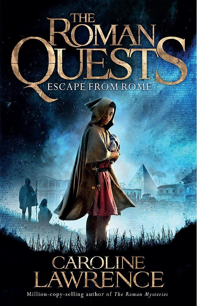 The Roman Quests: Escape from Rome by Caroline Lawrence