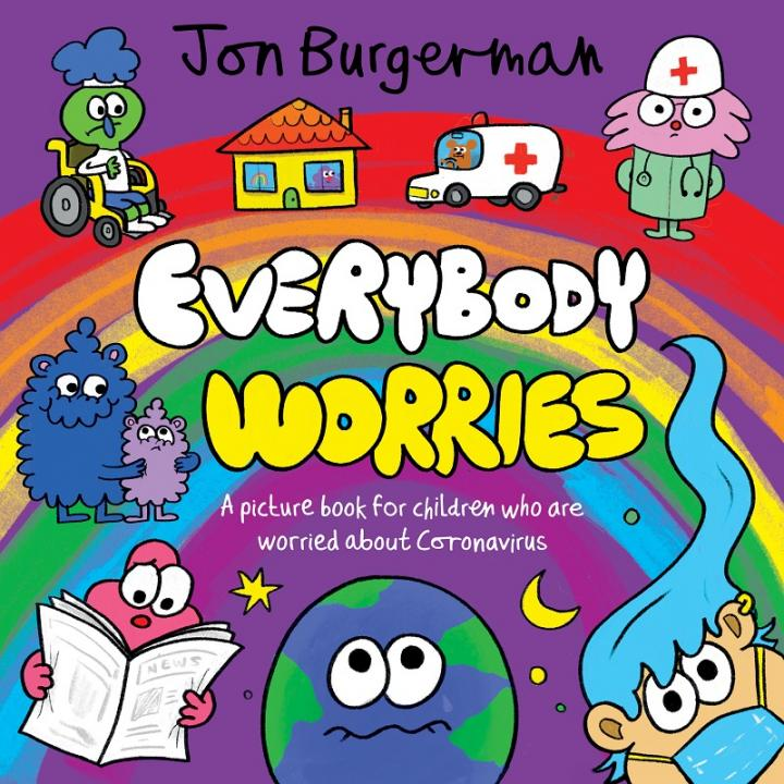 Everybody Worries Written and illustrated by Jon Burgerman