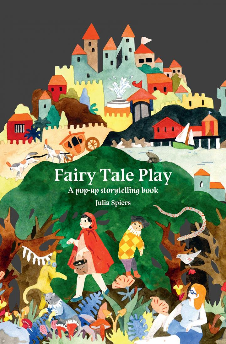 Fairy Tale Play: A pop-up storytelling book by Julia Spiers
