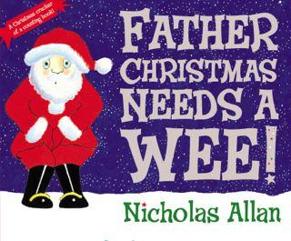 Father Christmas needs a wee by Nicholas Allan