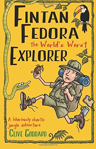 Fintan Fedora: The World's Worst Explorer by Clive Goddard