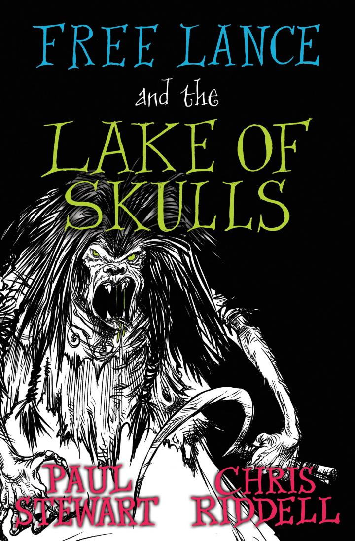 Free Lance and the Lake of Skulls by Paul Stewart and Chris Riddell