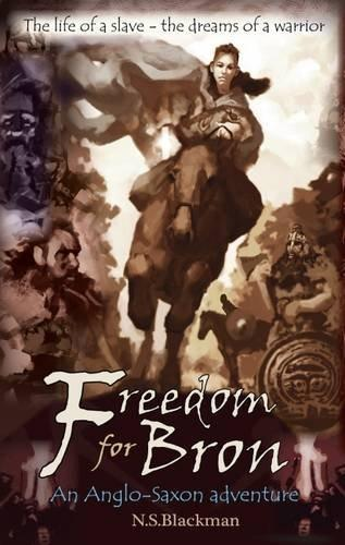 Freedom For Bron: The Boy Who Saved A Kingdom by NS Blackman