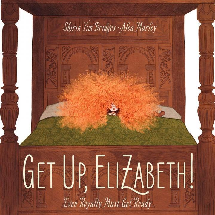 Get Up, Elizabeth! by Shirin Yim Bridges