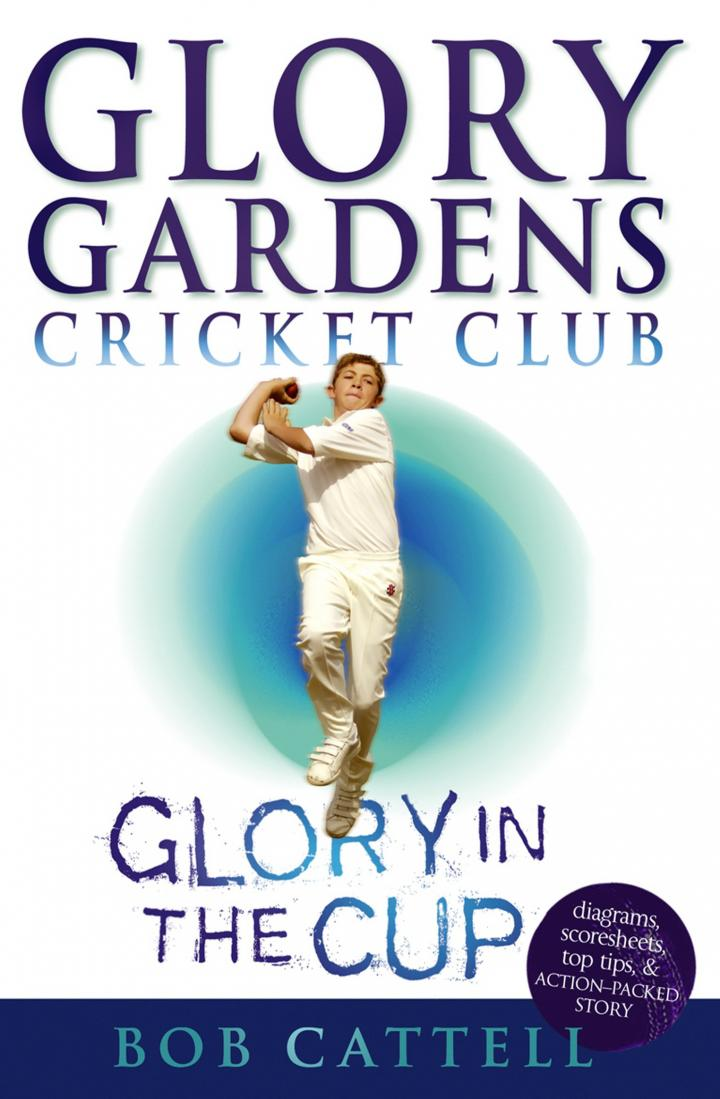 Glory Gardens 1: Glory In The Cup by Bob Cattell