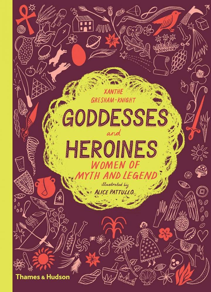 Goddesses and Heroines: Women of myth and legend by Xanthe Gresham-Knight