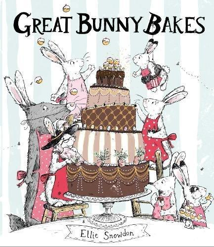 Great Bunny Bakes by Ellie Snowdon