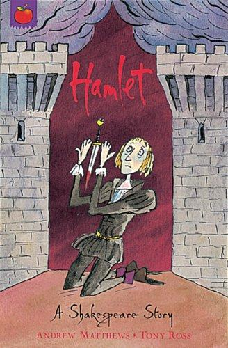 Hamlet: A Shakespeare Story retold by Andrew Matthews