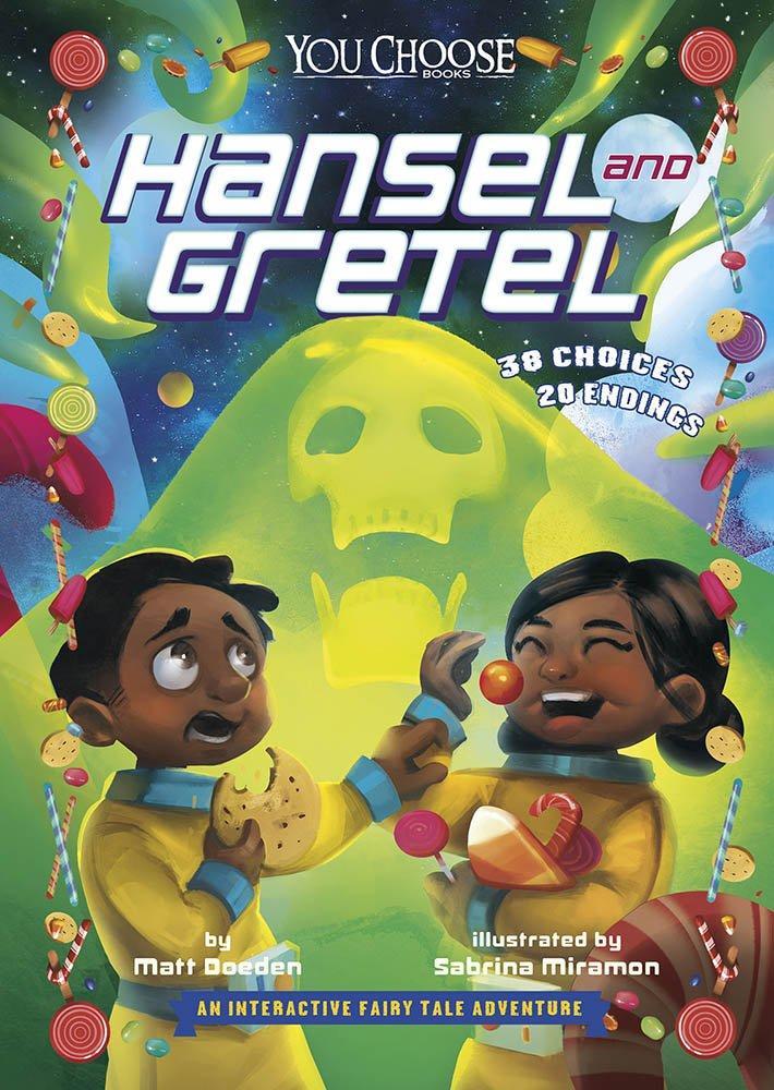 Hansel and Gretel: An Interactive Fairy Tale Adventure by Matt Doeden
