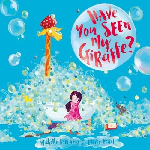 Have you seen my giraffe? by Michelle Robinson and Claire Powell