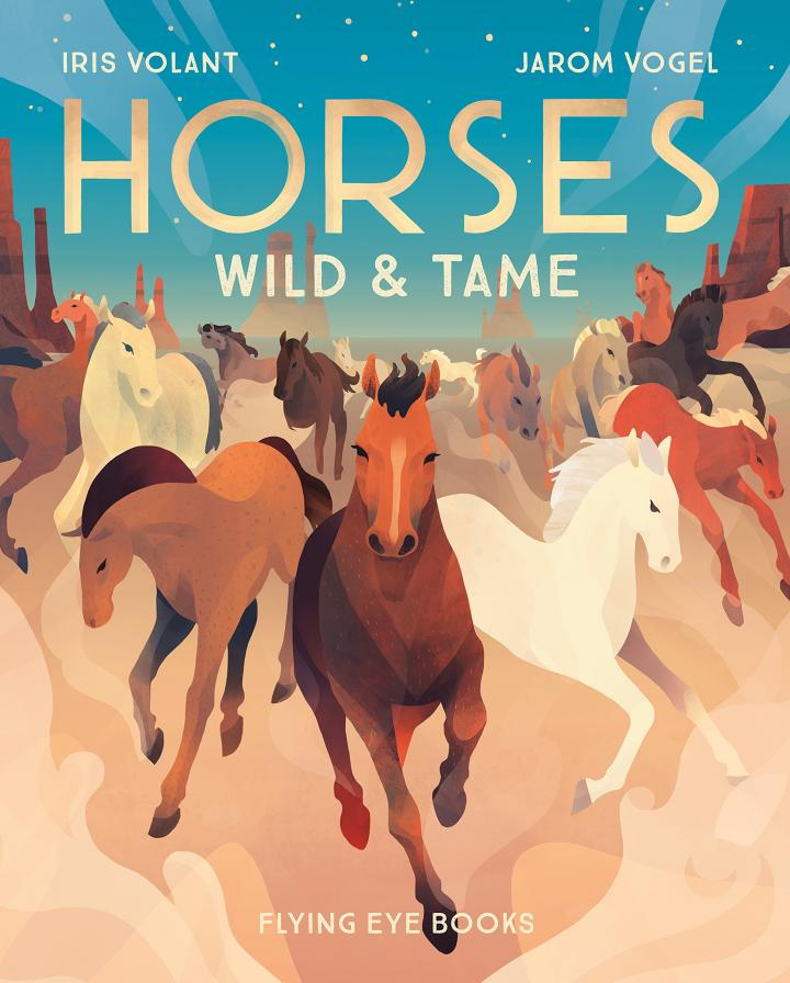 Horses: Wild and Tame by Iris Volant