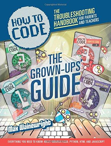 How to Code: The troubleshooting handbook for parents and teachers