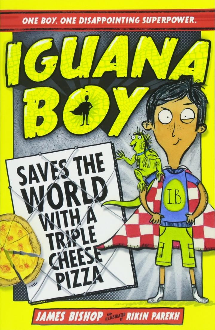 Iguana Boy Saves the World with a Triple Cheese Pizza by James Bishop