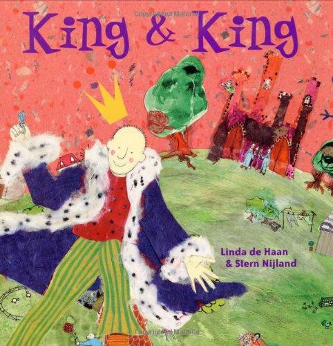 King and King by Linda de Haan and Stern Nijand