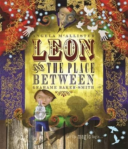 Leon and the Place Between by Angela McAllister & Grahame Baker-Smith