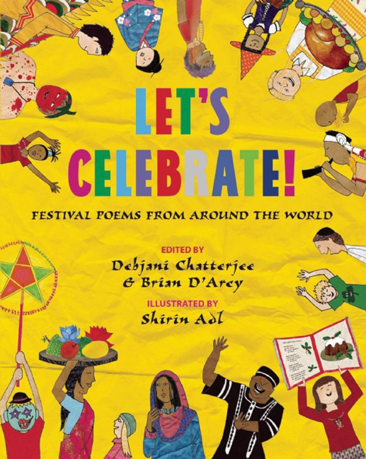 Let's Celebrate! Festival Poems from Around the World edited by Debjani Chatterjee and Brian D'Arcy