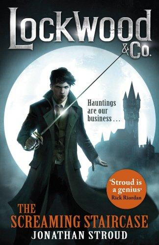 Lockwood & Co: The Screaming Staircase by Jonathan Stroud
