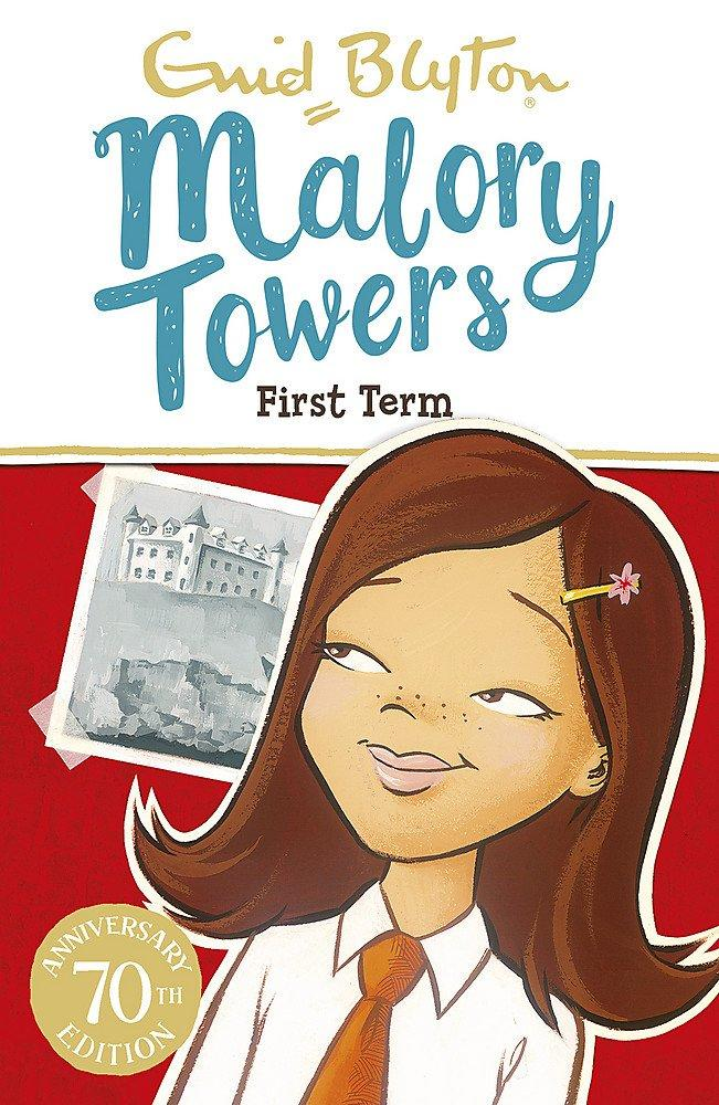 Malory Towers: First Term by Enid Blyton